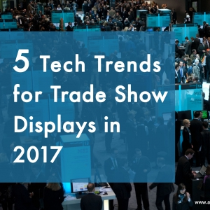 5 tech trends, trade show displays, 2017