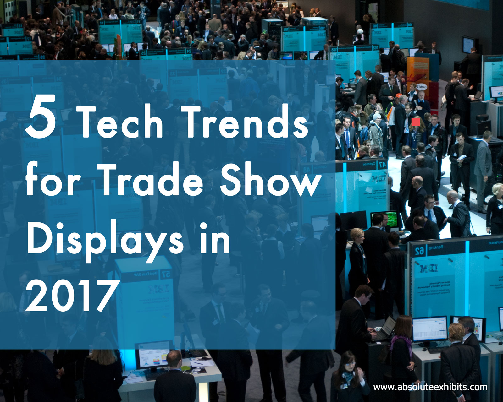 Trade Show Booth Visitors : Top tech trends for trade show displays in